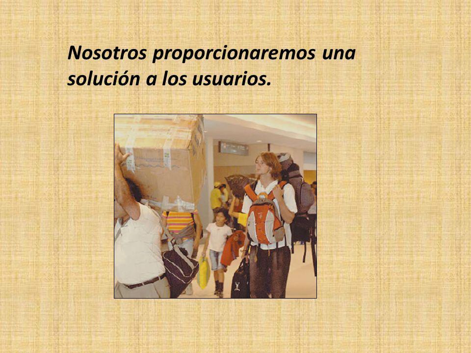 Nosotros proporcionaremos una solución a los usuarios.