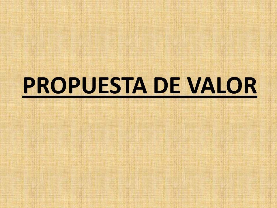 PROPUESTA DE VALOR