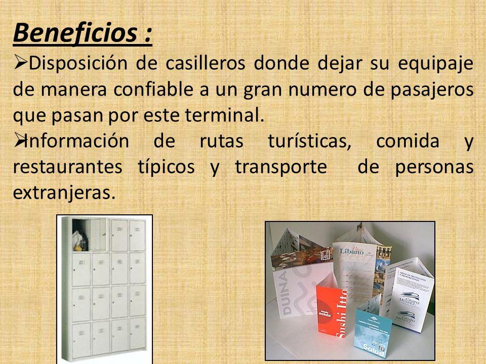 Beneficios : Disposición de casilleros donde dejar su equipaje de manera confiable a un gran numero de pasajeros que pasan por este terminal.