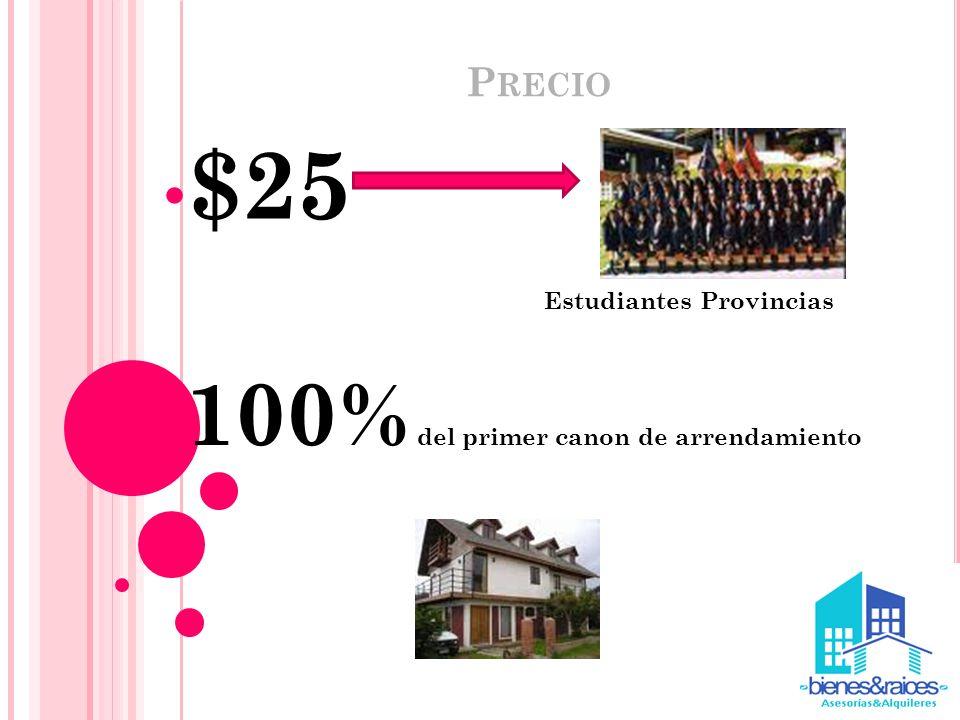$25 Estudiantes Provincias 100% del primer canon de arrendamiento