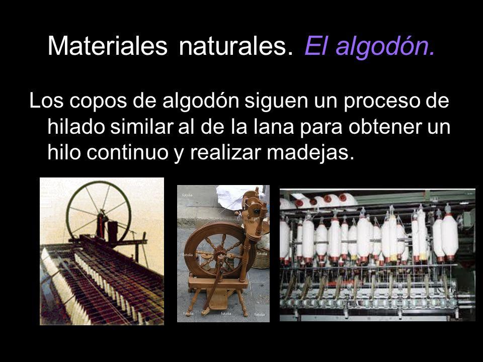 Materiales naturales. El algodón.