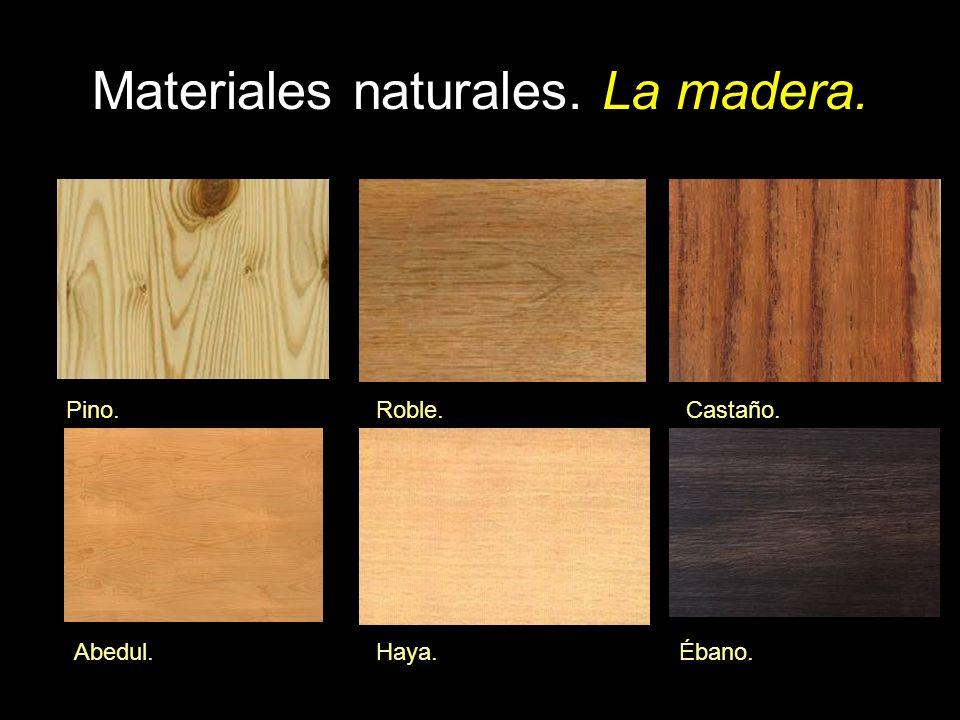 Materiales naturales. La madera.