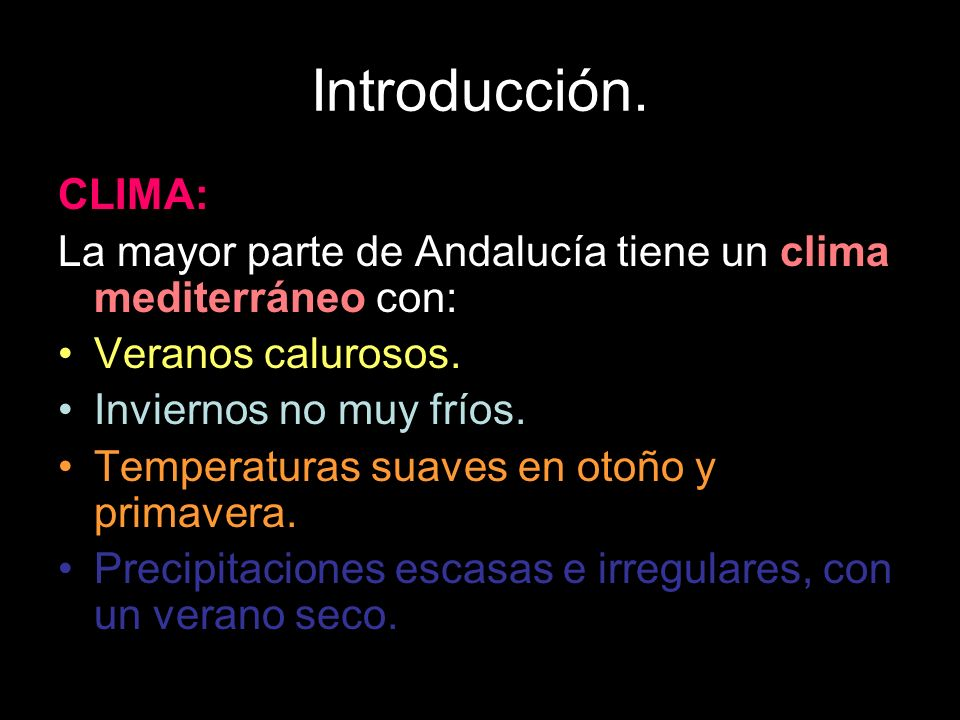 Introducción.CLIMA: La mayor parte de Andalucía tiene un clima mediterráneo con: Veranos calurosos.