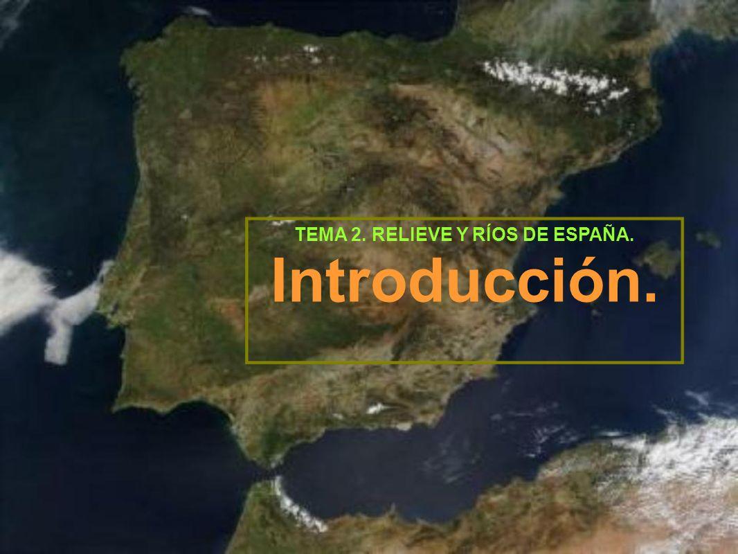 TEMA 2. RELIEVE Y RÍOS DE ESPAÑA.