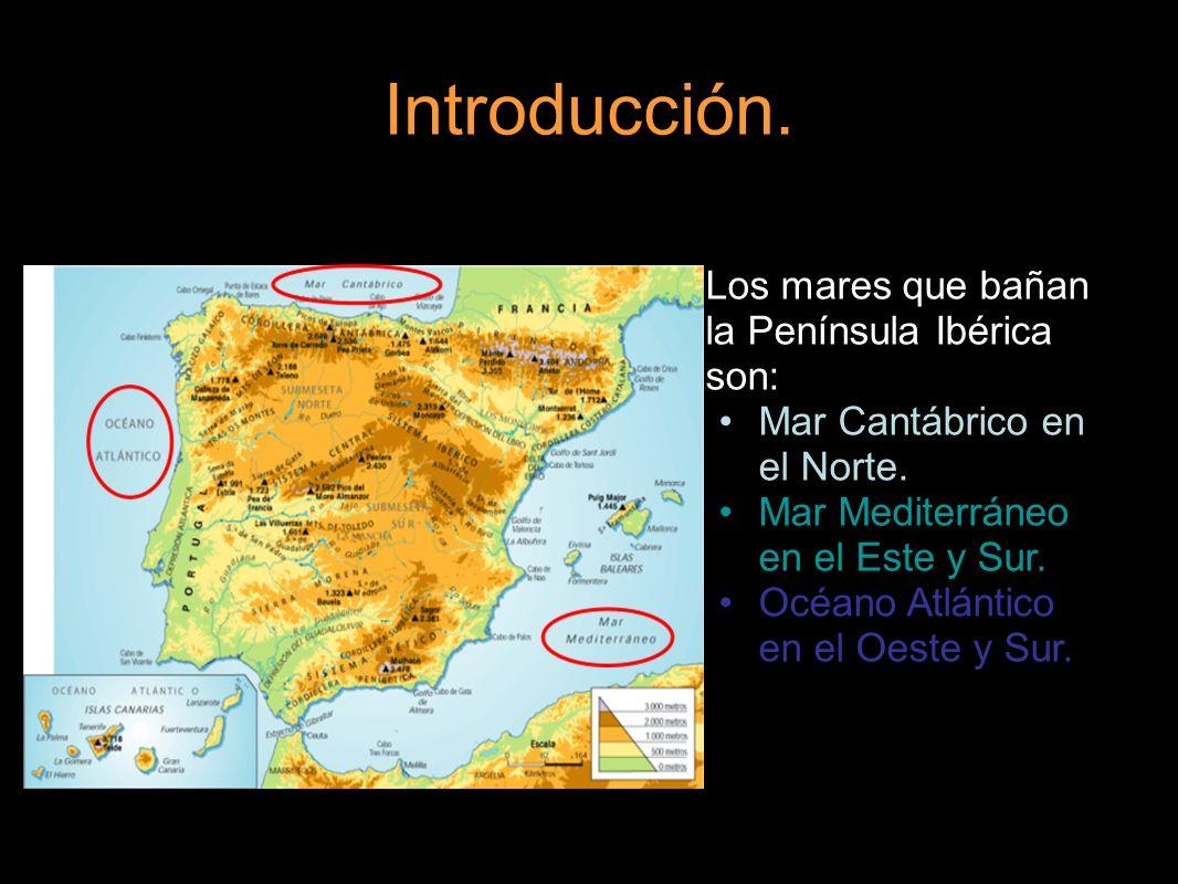 Introducción. Los mares que bañan la Península Ibérica son: