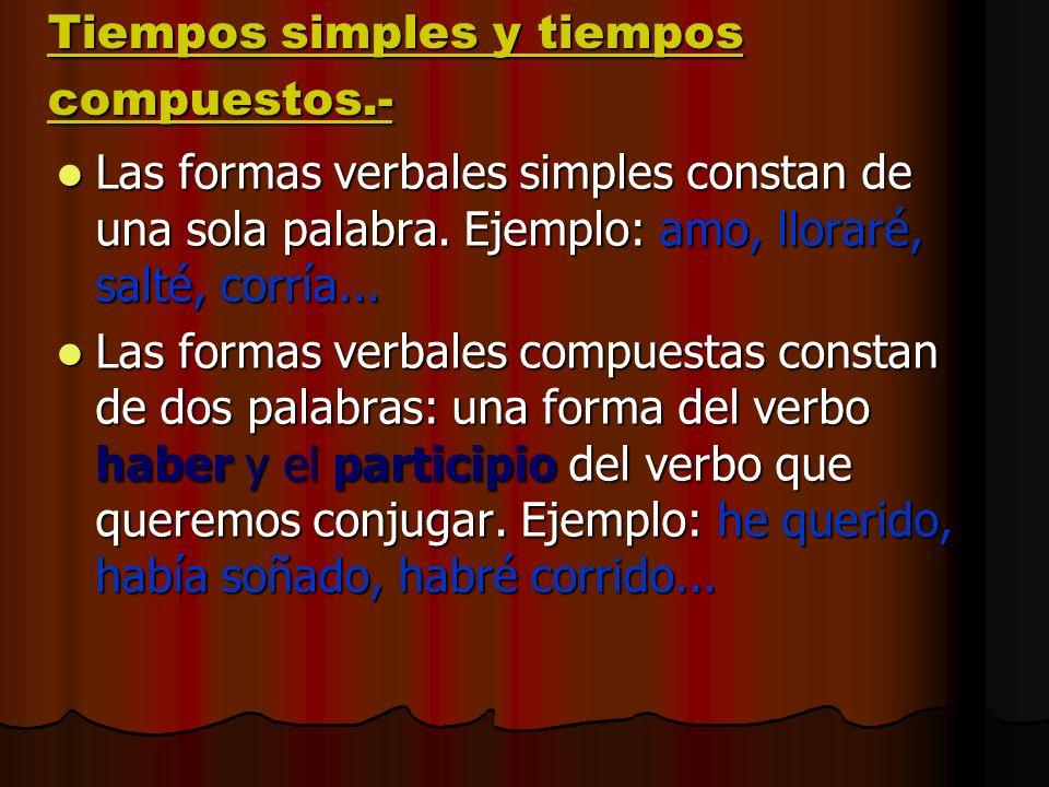 Tiempos simples y tiempos compuestos.-