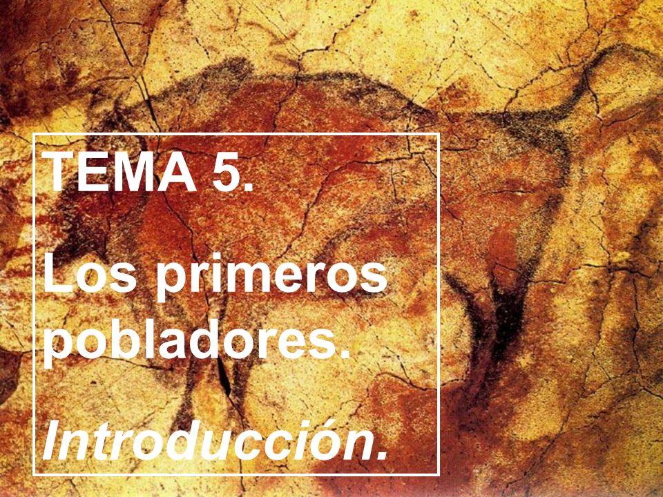TEMA 5. Los primeros pobladores. Introducción.