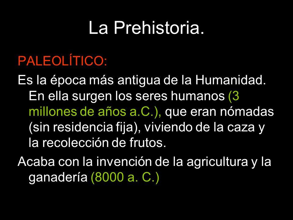 La Prehistoria. PALEOLÍTICO: