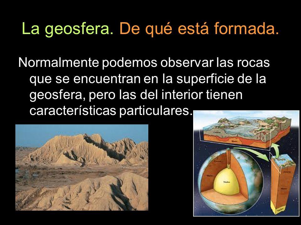 La geosfera. De qué está formada.