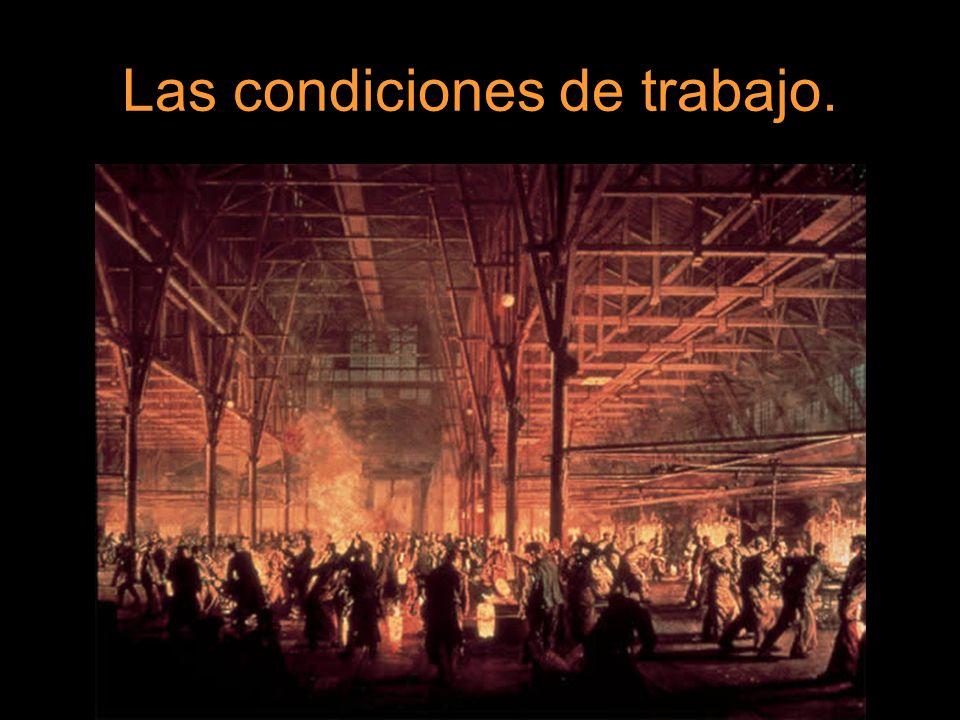 Las condiciones de trabajo.