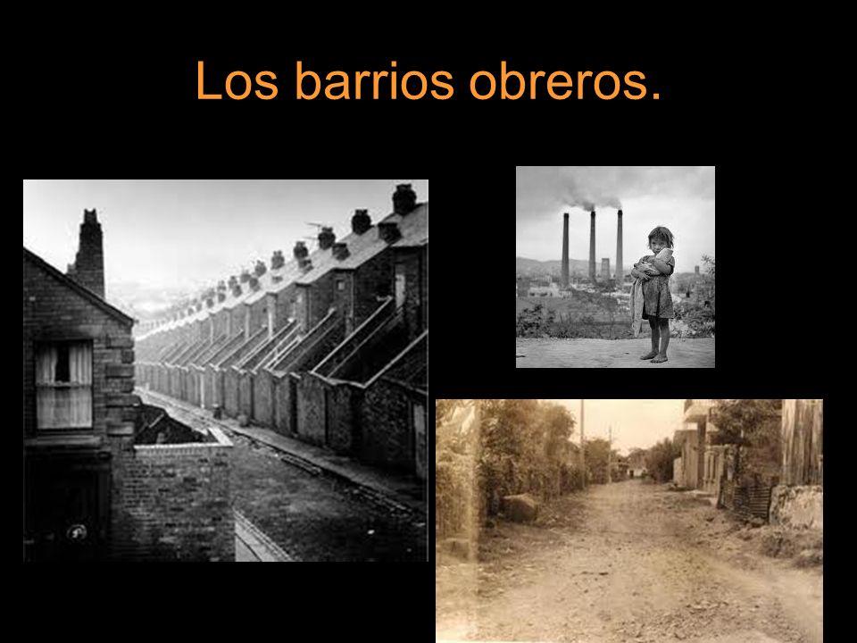 Los barrios obreros.