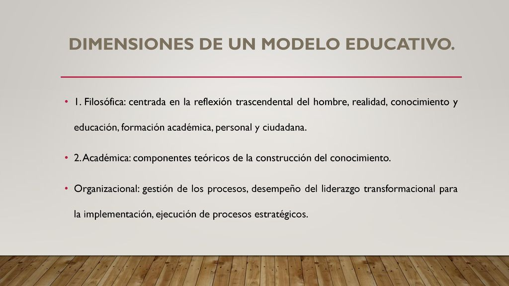 DIMENSIONES DE UN MODELO EDUCATIVO.