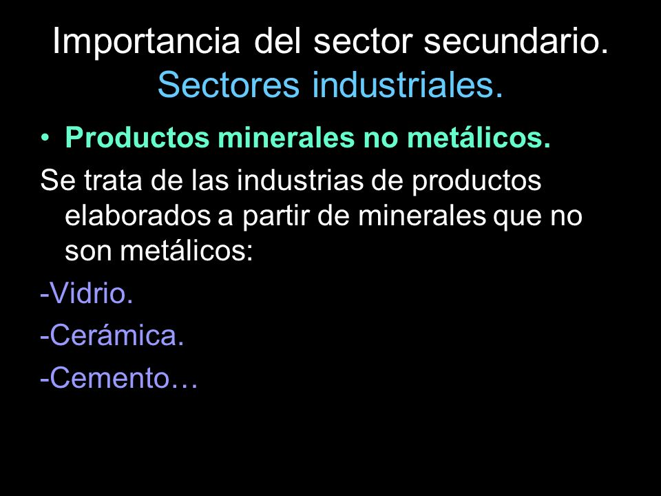 Importancia del sector secundario. Sectores industriales.