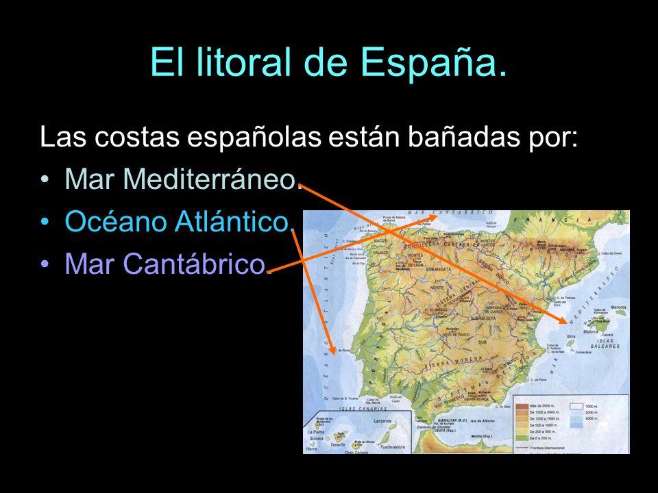 El litoral de España. Las costas españolas están bañadas por: