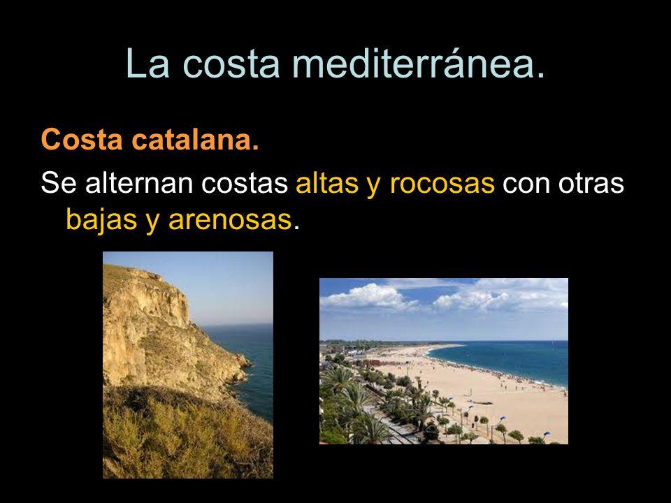 La costa mediterránea. Costa catalana.