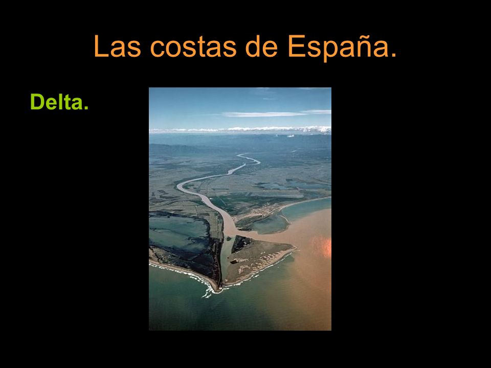 Las costas de España. Delta.