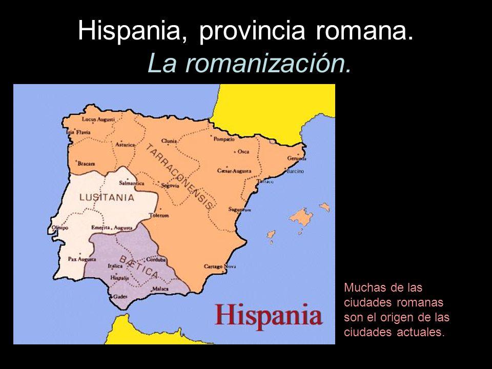 Hispania, provincia romana. La romanización.
