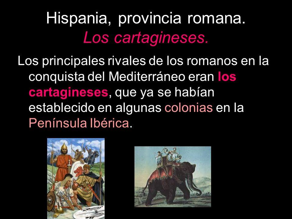 Hispania, provincia romana. Los cartagineses.