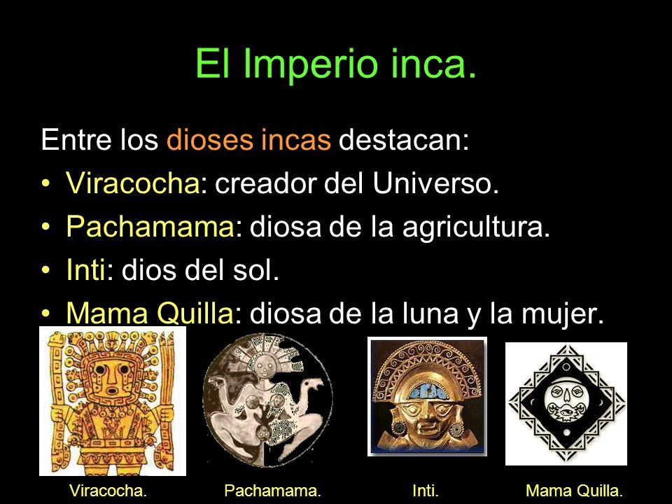 El Imperio inca. Entre los dioses incas destacan: