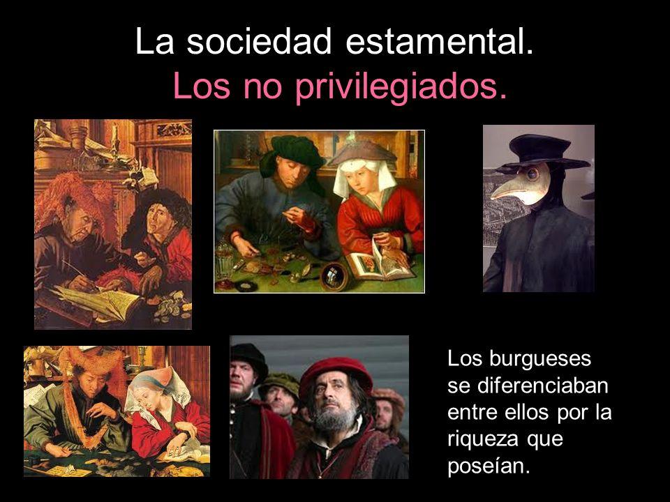 La sociedad estamental. Los no privilegiados.