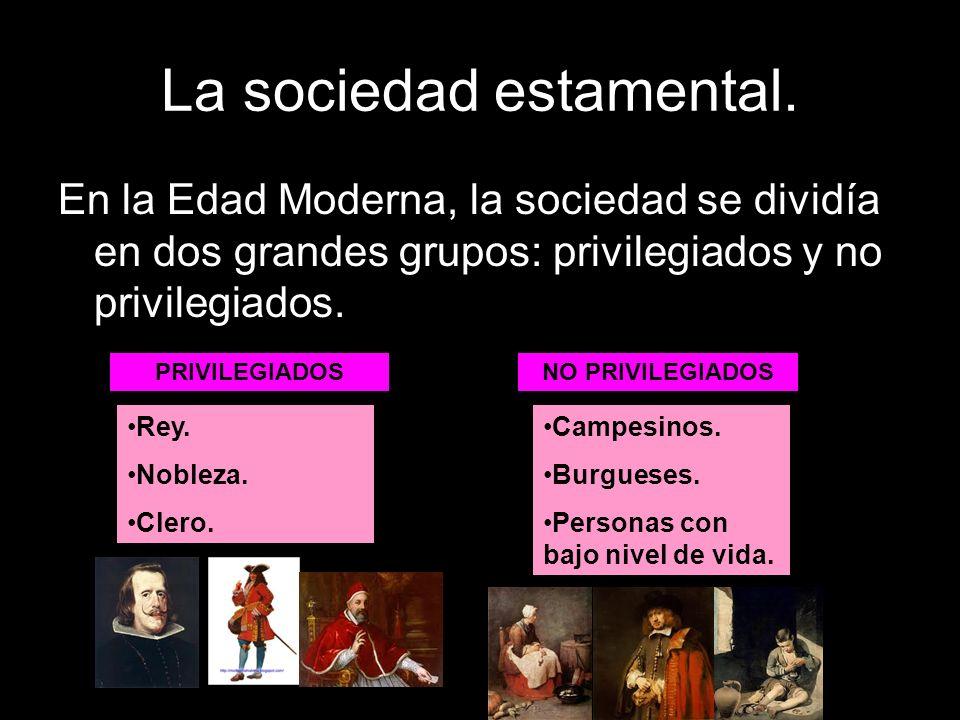 La sociedad estamental.