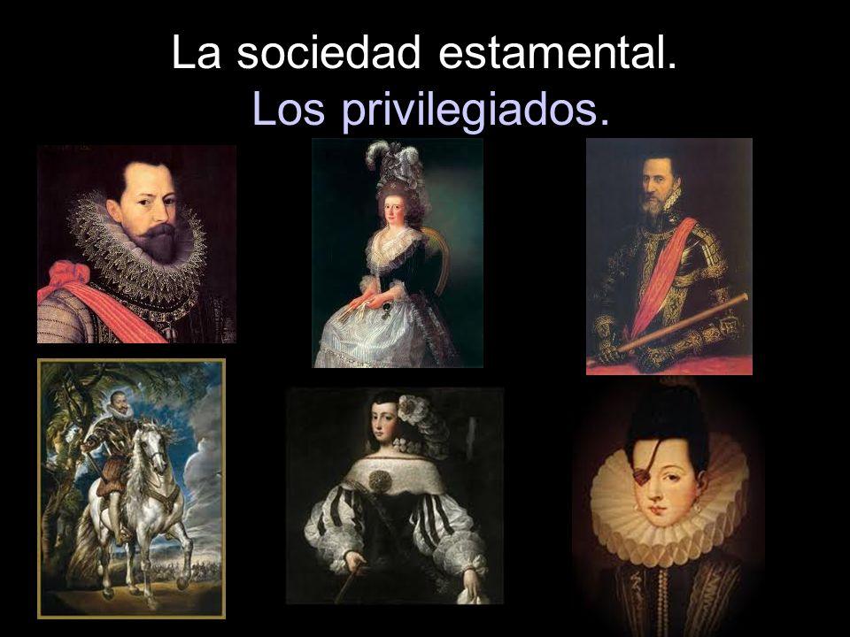 La sociedad estamental. Los privilegiados.
