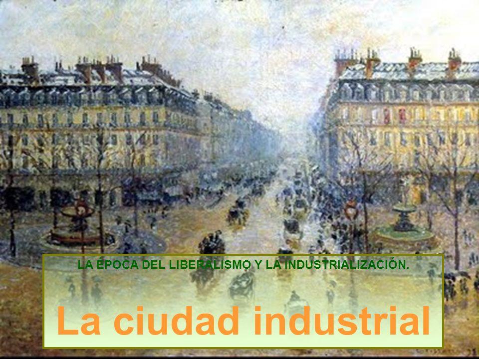 LA ÉPOCA DEL LIBERALISMO Y LA INDUSTRIALIZACIÓN.