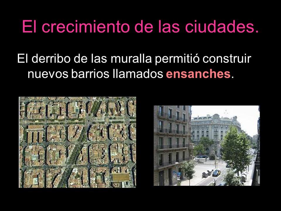 El crecimiento de las ciudades.