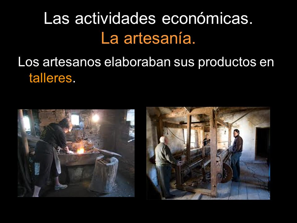 Las actividades económicas. La artesanía.