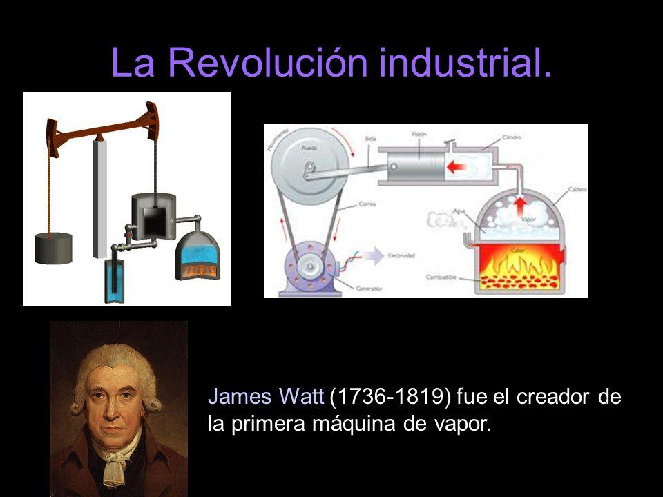La Revolución industrial.
