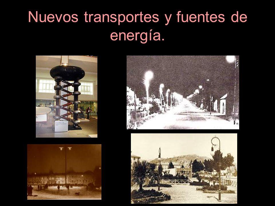 Nuevos transportes y fuentes de energía.