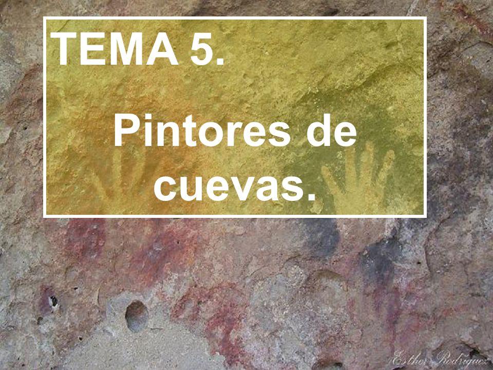 TEMA 5. Pintores de cuevas.