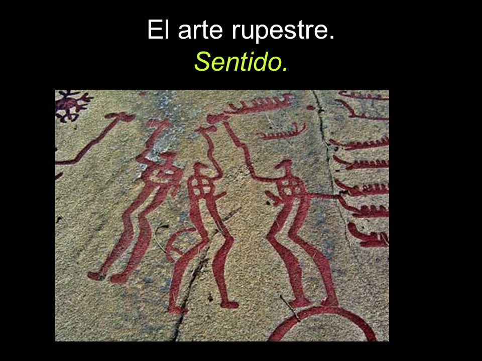 El arte rupestre. Sentido.