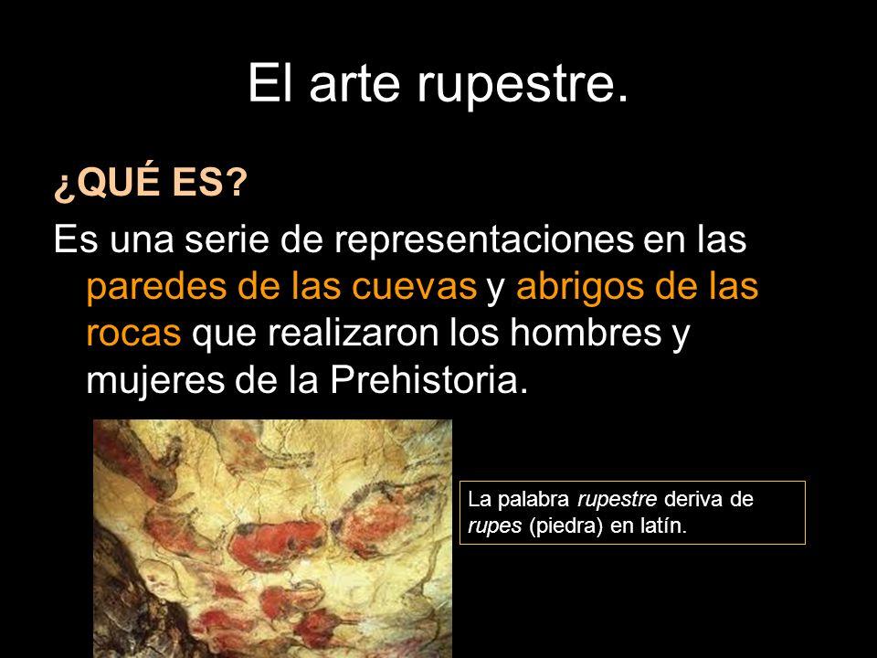 El arte rupestre. ¿QUÉ ES