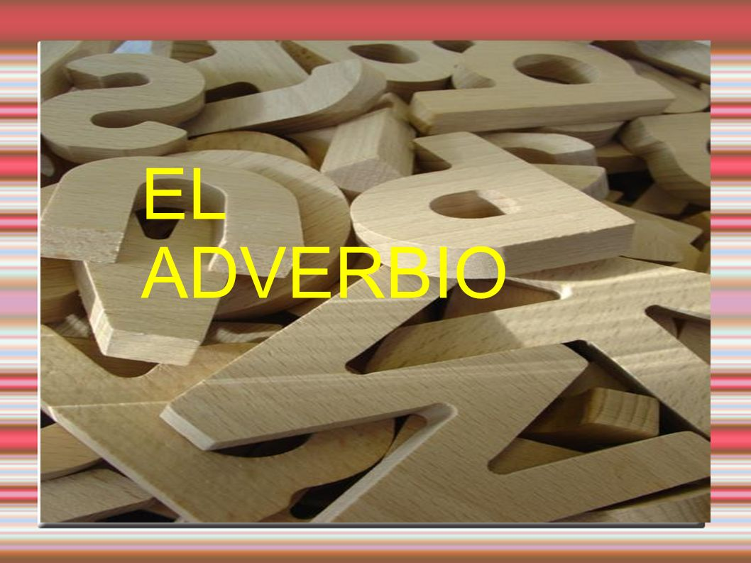 EL ADVERBIO