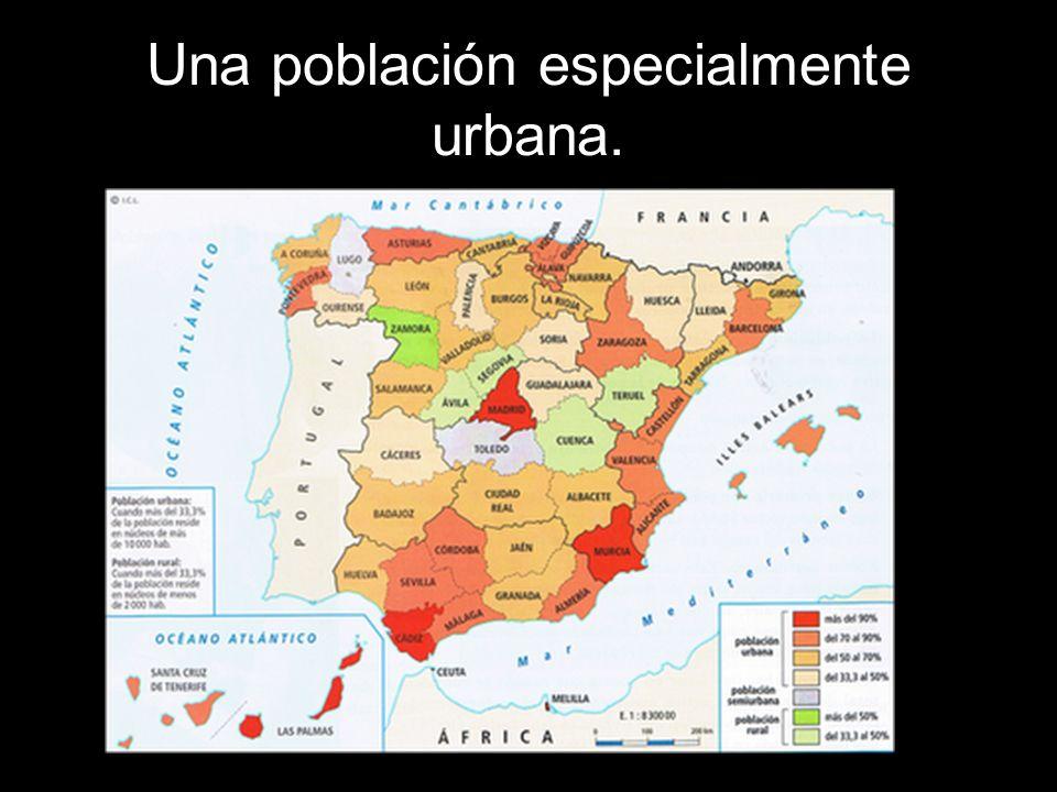 Una población especialmente urbana.