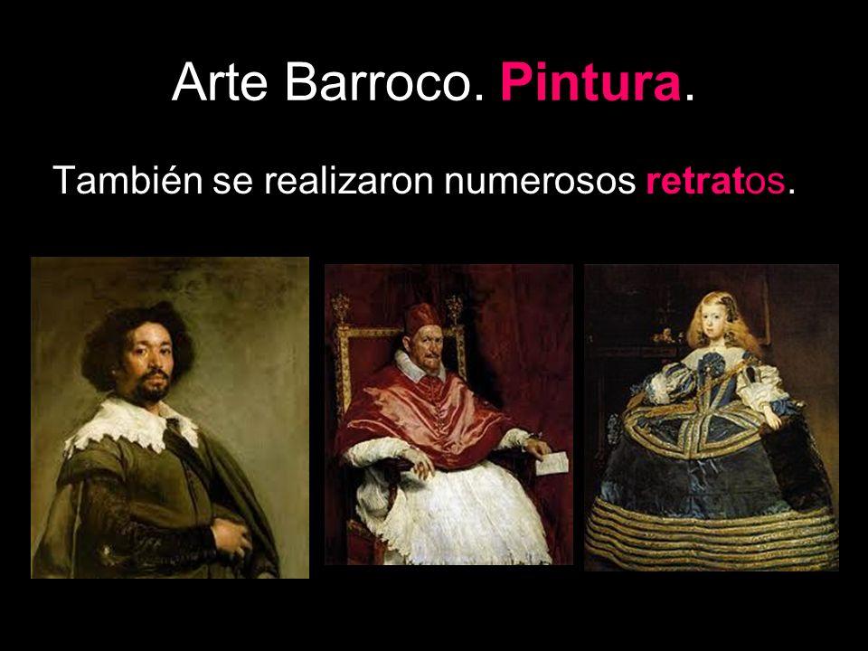 Arte Barroco. Pintura. También se realizaron numerosos retratos.