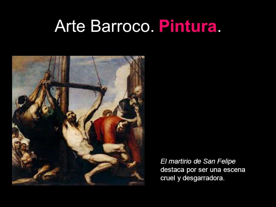 Arte Barroco. Pintura. El martirio de San Felipe destaca por ser una escena cruel y desgarradora.