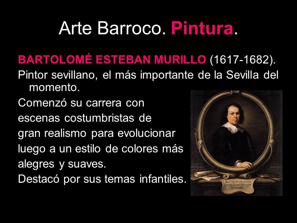 Arte Barroco. Pintura. BARTOLOMÉ ESTEBAN MURILLO (1617-1682).