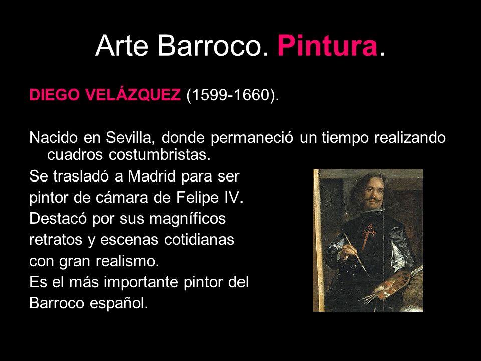 Arte Barroco. Pintura. DIEGO VELÁZQUEZ (1599-1660).