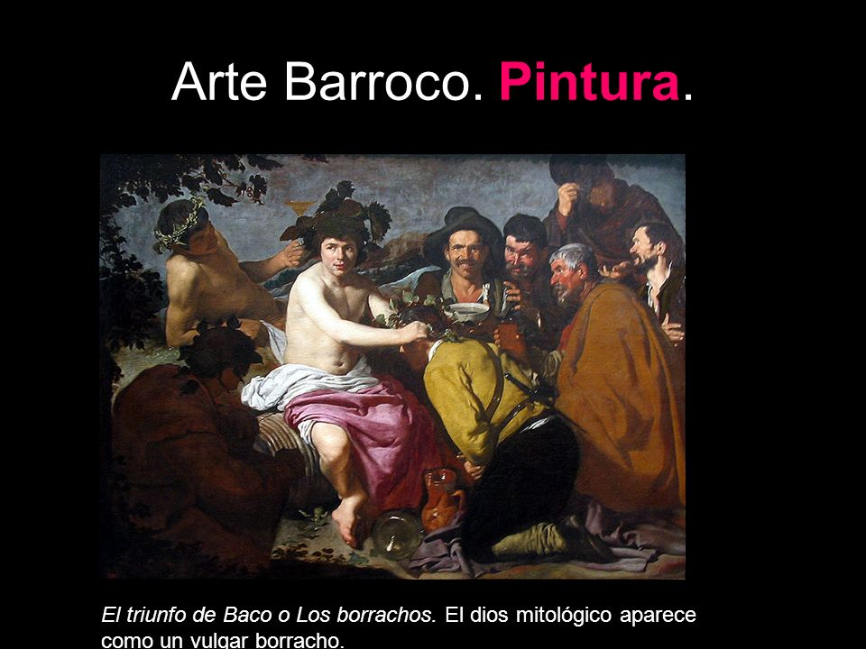 Arte Barroco. Pintura. El triunfo de Baco o Los borrachos.