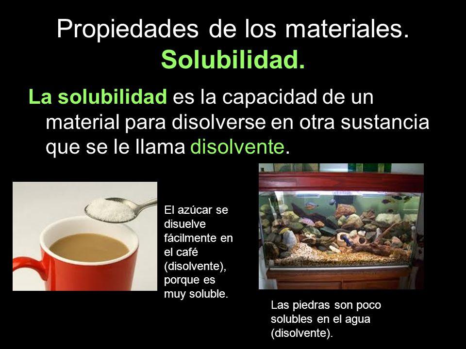 Propiedades de los materiales. Solubilidad.