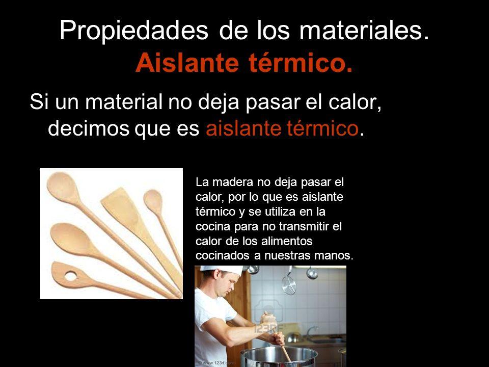 Propiedades de los materiales. Aislante térmico.