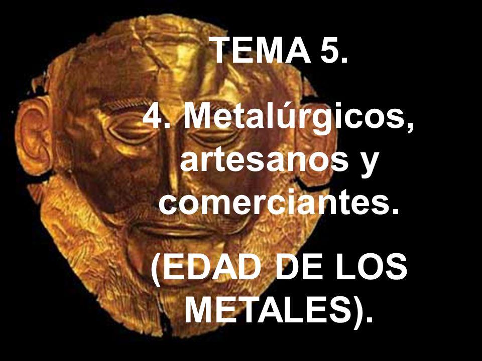 4. Metalúrgicos, artesanos y comerciantes.