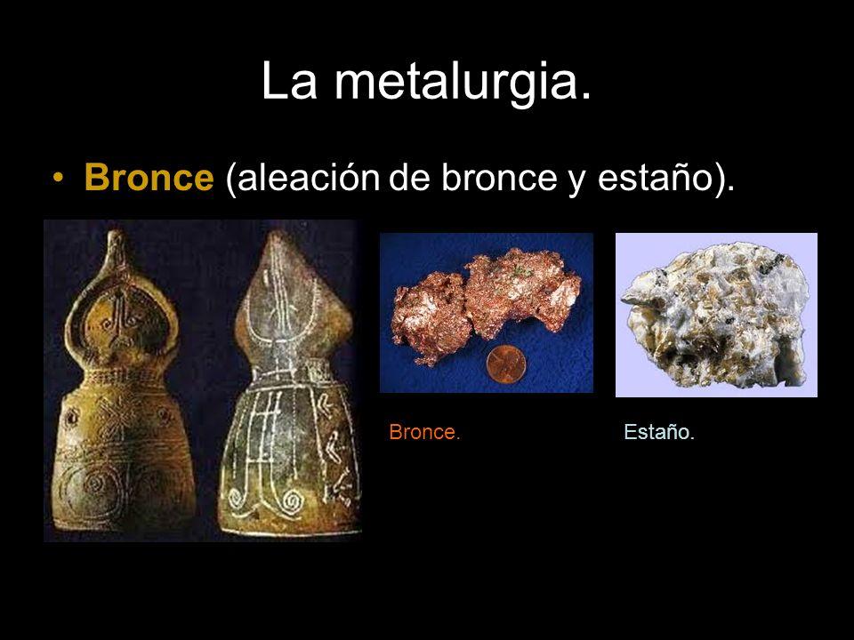 La metalurgia. Bronce (aleación de bronce y estaño). Bronce. Estaño.