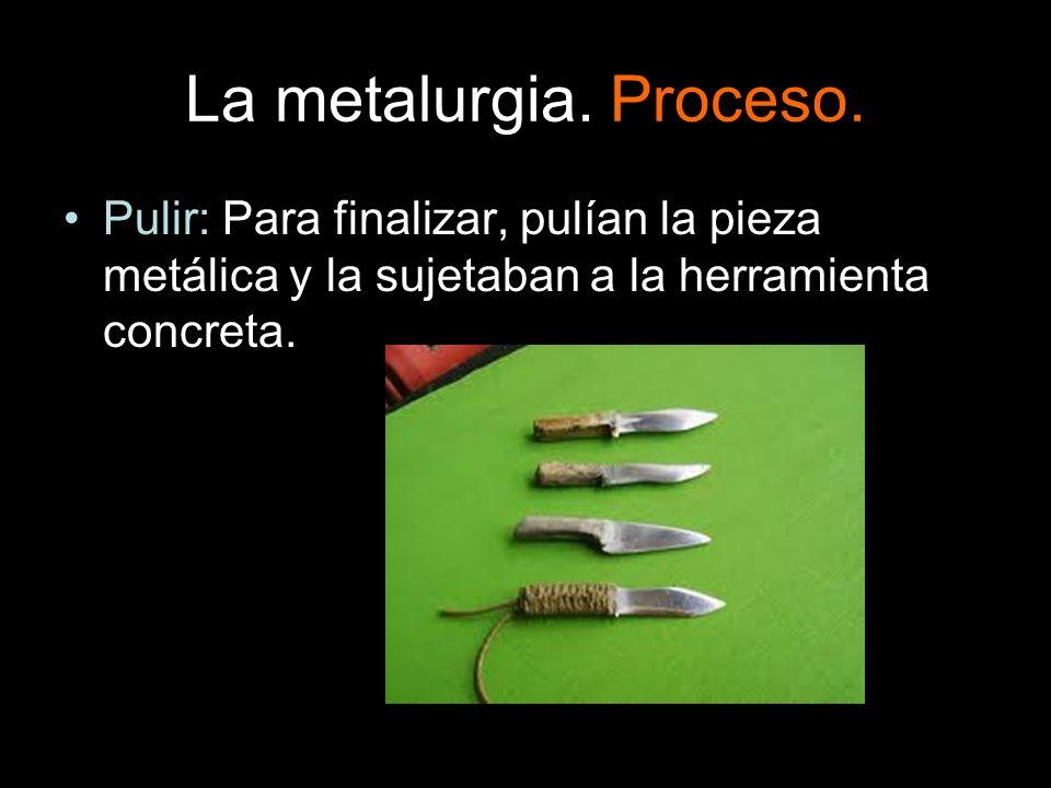 La metalurgia. Proceso.