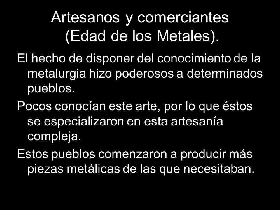 Artesanos y comerciantes (Edad de los Metales).