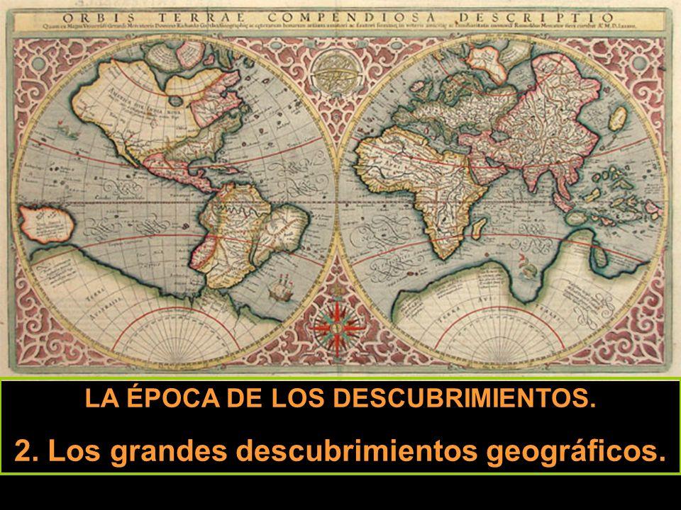 2. Los grandes descubrimientos geográficos.