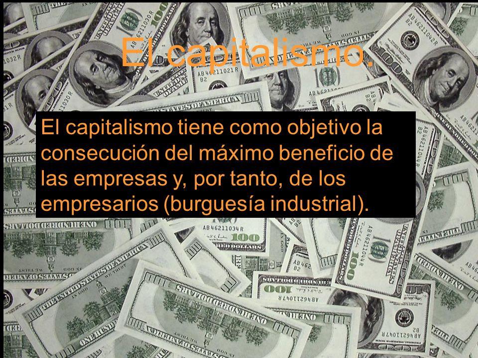 El capitalismo. El capitalismo.