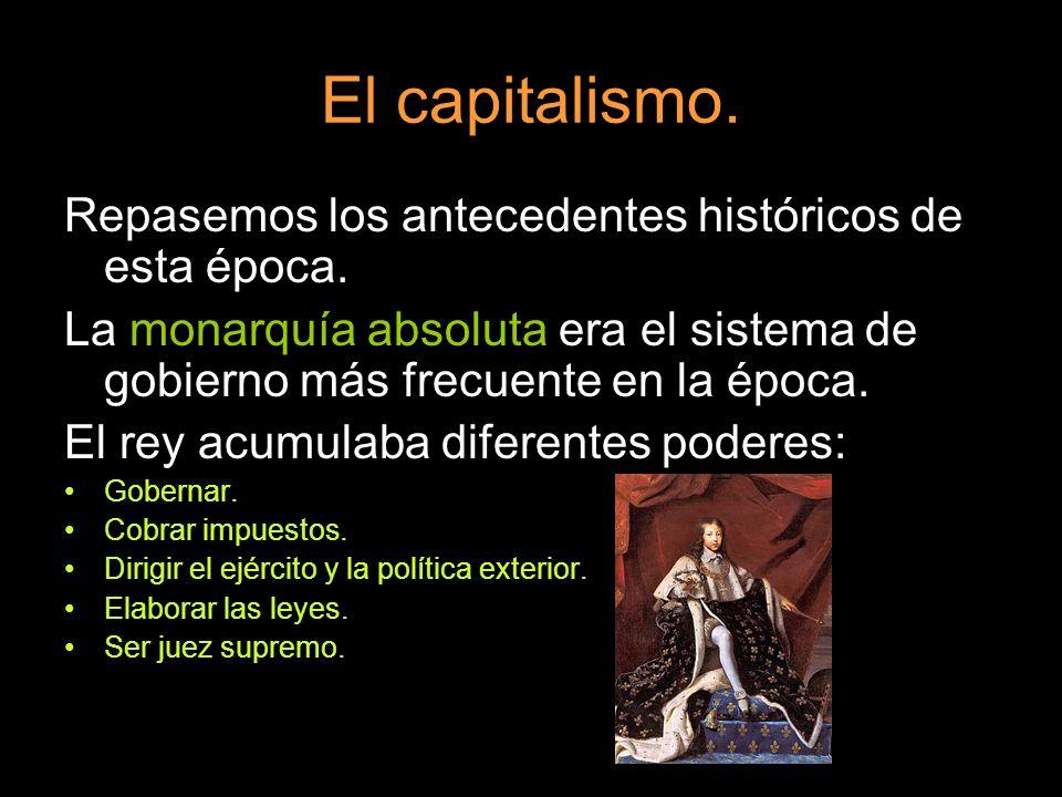 El capitalismo. Repasemos los antecedentes históricos de esta época.